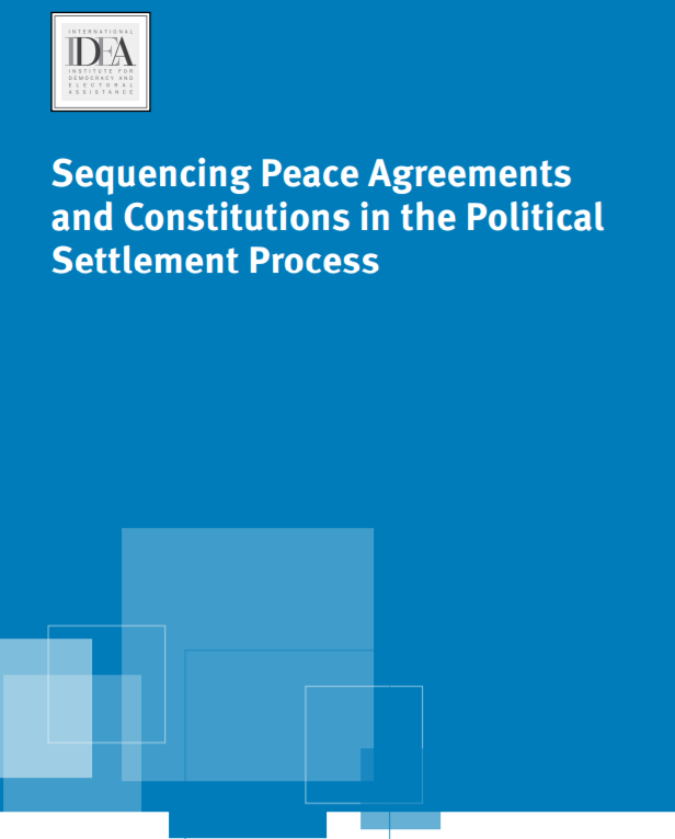 Sequencing Peace Agreements and Constitutions in the Political Settlement Process