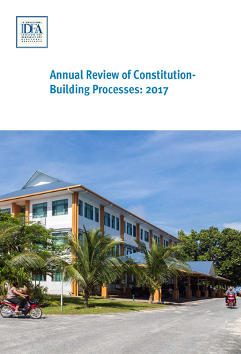 Annual Review of Constitution-Building Processes: 2017