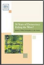 Report: 30 Years of Democracy: Riding the Wave? Women's Political Participation in Latin America, International IDEA - 2008