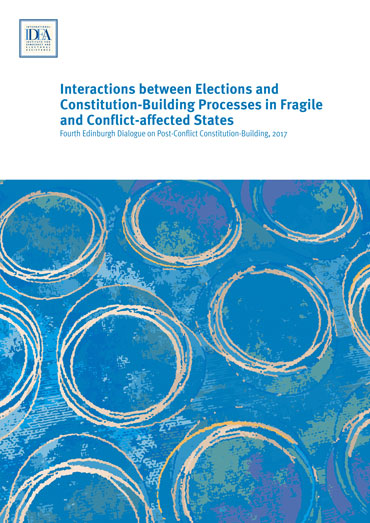 Interactions between Elections and Constitution-Building Processes in Fragile and Conflict-affected States
